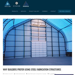 Why Builders Prefer Using Steel Fabrication Structures - Pavilion Structures
