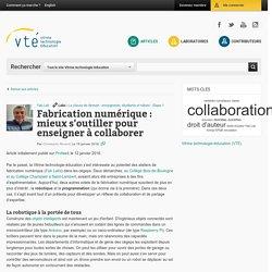 Fabrication numérique : mieux s'outiller pour enseigner à collaborer