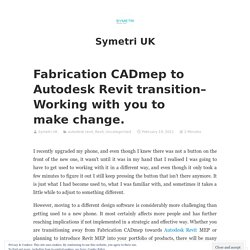 Fabrication CADmep to Autodesk Revit transition – Working with you to make change.