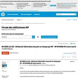 HORS LA LOI - Défaut de fabrication non pris en... - Forum des utilisateurs HP