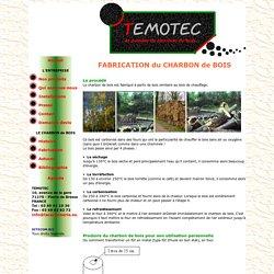 CHARBON de BOIS TEMOTEC - VENTE FABRICATION et UTILISATIONS CHARBON de BOIS