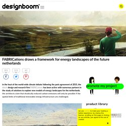 FABRICations draws a framework for energy landscapes of the future netherlands
