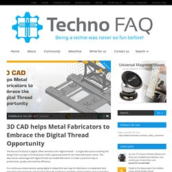 3D CAD helps Metal Fabricators to Embrace the Digital Thread Opportunity
