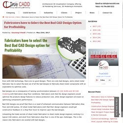 Fabricators have to Select the Best Bad CAD Design Option for Profitability