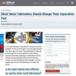 Sheet Metal Fabricators Should Change Their Imperative Tool