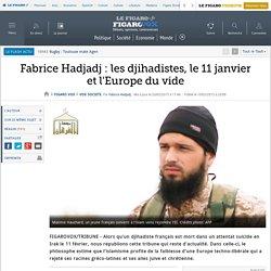 Fabrice Hadjadj : les djihadistes, le 11 janvier et l'Europe du vide