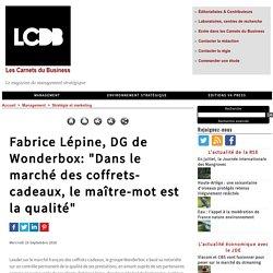 """Fabrice Lépine, DG de Wonderbox: """"Dans le marché des coffrets-cadeaux, le maître-mot est la qualité"""""""