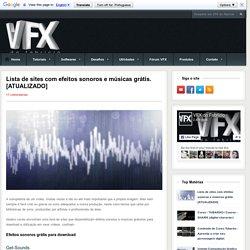VFX do Fabrício: Lista de sites com efeitos sonoros e músicas grátis. [ATUALIZADO]