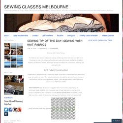 Sewing Tip of the Day: Sewing with Knit Fabrics