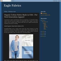 Organic Cotton Fabric Made in USA - For Next Generation Apparel