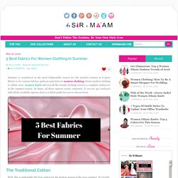 5 Fabrics For Women Clothing In Summer