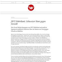 JWT/Fabrikant: Schweizer Stars gegen Gewalt