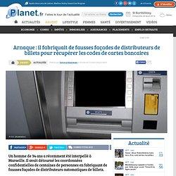 Arnaque : il fabriquait de fausses façades de distributeurs de billets pour récupérer les codes de cartes bancaires