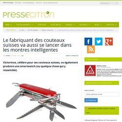 Le fabriquant des couteaux suisses s'essayera aux smartwatch