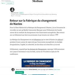 Retour sur la Fabrique du changement de Nantes – Carine Ramelet