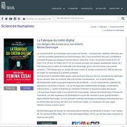 La Fabrique du crétin digital, Michel Desmurget, Sciences humaines