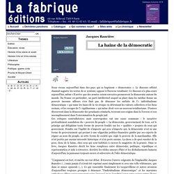 Jacques Rancière - La haine de la démocratie