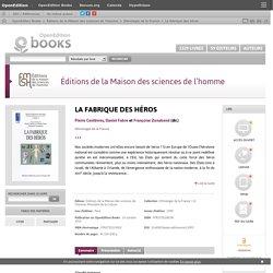 La fabrique des héros - Éditions de la Maison des sciences de l'homme