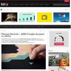 Fabrique Générale – 6080 triangles de papier en affiche