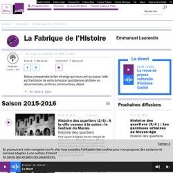 La Fabrique de l'Histoire : podcast et réécoute sur France Culture