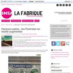 Horizons palois : les Pyrénées en réalité augmentée