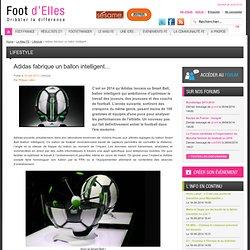 Adidas fabrique un ballon intelligent... - Lifestyle