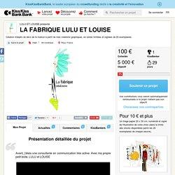 LA FABRIQUE LULU ET LOUISE présenté par LULU ET LOUISE