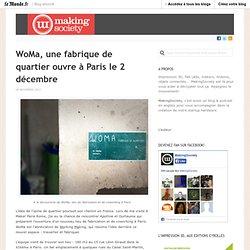 WoMa, une fabrique de quartier ouvre à Paris le 2 décembre « MakingSociety