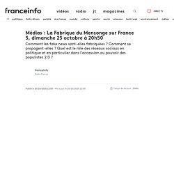 Médias : La Fabrique du Mensonge sur France 5, dimanche 25 octobre à 20h50