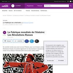 La Fabrique mondiale de l'histoire: Les Révolutions Russes