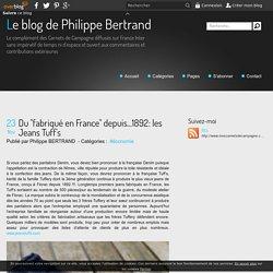 """Du """"fabriqué en France"""" depuis...1892: les Jeans Tuff's - Le blog de Philippe Bertrand"""