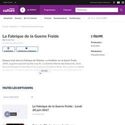 La Fabrique de la Guerre Froide : podcast et réécoute sur France Culture