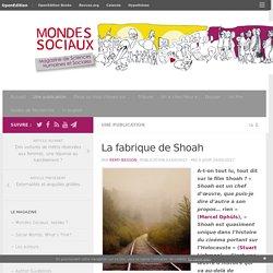 La fabrique de Shoah – Mondes Sociaux