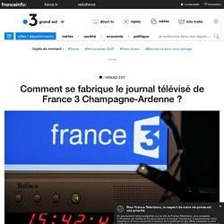 Comment se fabrique le journal télévisé de France 3 Champagne-Ardenne ?