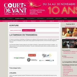 La Fabrique en Transmédia - Paris Courts Devant