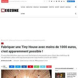 Fabriquer une Tiny House avec moins de 1000 euros, c'est apparemment possible