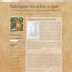 Fabriquer un arbre à chat: Comment faire un arbre à chat