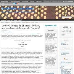 Louise Merzeau le 28 mars : Twitter, une machine à fabriquer de l'autorité