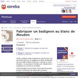 Fabriquer un badigeon au blanc de Meudon - Peinture
