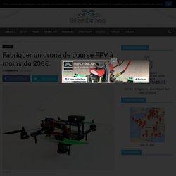 Fabriquer un drone de course FPV à moins de 200€ - Mon Drone