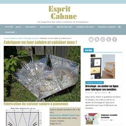 Fabriquer un four solaire et cuisiner avec !, Esprit Cabane, idees creatives et ecologiques