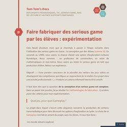 Faire fabriquer des serious game par les élèves : expérimentation