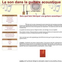 Dans quel bois fabriquer une guitare acoustique ? - Le son dans la guitare acoustique