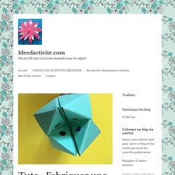Tuto : Fabriquer une cocotte en papier – Ideedactivite.com