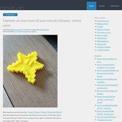 Fabriquer une imprimante 3D pour moins de 150 euros - sixième partie