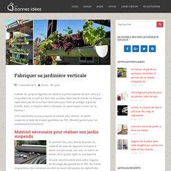 Fabriquer sa jardinière verticale - Les bonnes idées Jardin