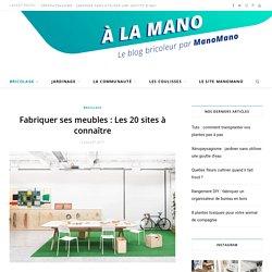 Fabriquer ses meubles : Les 20 sites à connaître - A la Mano