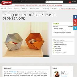 Fabriquer une boîte en papier géométrique