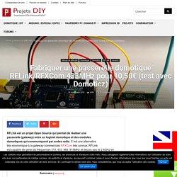 Fabriquer une passerelle domotique RFLink/RFXCom 433MHz pour 10,50€ (test avec Domoticz)