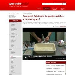 Comment fabriquer du papier mâché - arts plastiques